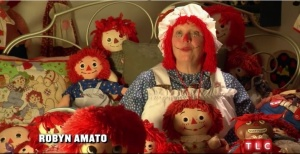 Robyn's Raggedy Ann obsession is one of the more normal on My Strange Obsession.Photo cred: TLC.com